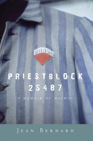 Priestblock 25487: a Memoir of Dachau