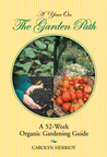 A Year on the Garden Path: A 52-Week Organic Gardening Guide