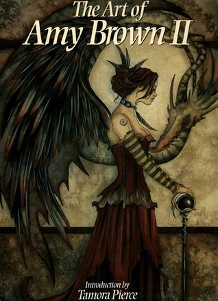 The Art of Amy Brown Vol II by Tamora Pierce