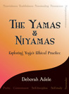 The Yamas  Niyamas: Exploring Yoga's Ethical Practice