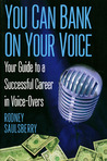 You Can Bank on Your Voice  by Rodney Saulsberry