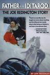 Father of the Iditarod: The Joe Redington Story