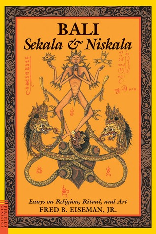 Bali: Sekala and Niskala : Essays on Religion, Ritual, and Art