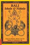 Bali: Sekala and Niskala : Essays on Religion, Ritual, and Art (Bali--Sekala & Niskala)