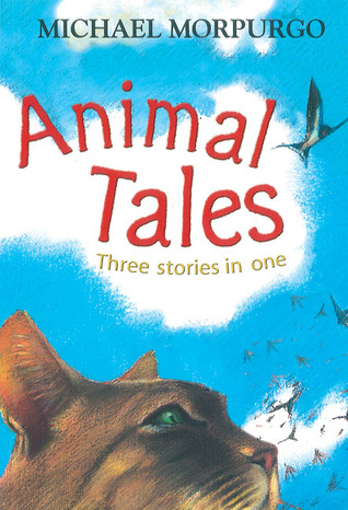 Animal Tales: Three Stories in One