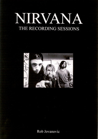 Nirvana: The Complete Recording Sessions
