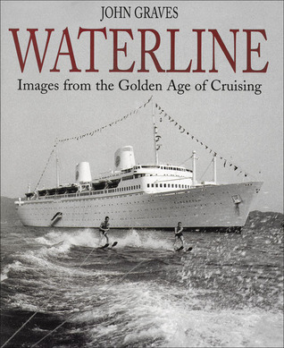 Waterline: Images from the Golden Age of Cruising
