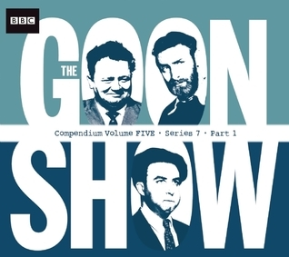 The Goon Show Compendium, Volume Five: Series 7, Part 1