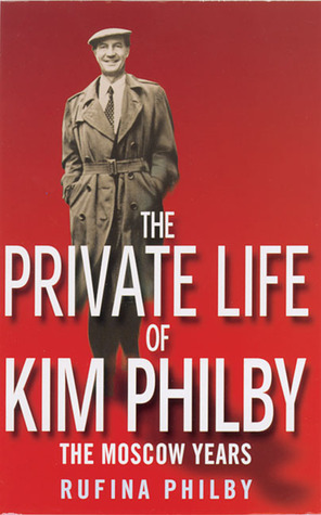 The Private Life of Kim Philby: The Moscow Years