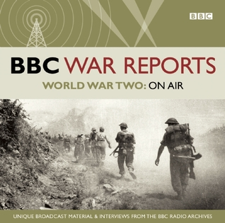 BBC War Reports: World War Two: On Air