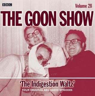 The Goon Show, Volume 28: The Indigestion Waltz