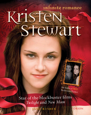 Kristen Stewart: Infinite Romance: The Star of Twilight and New Moon Steps Into the Light