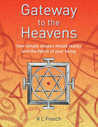 Gateway to the Heavens: How Simple Shapes Mould Reality and the Fabric of Your Being