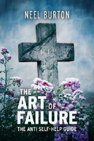 the-art-of-failure-the-anti-self-help-guide