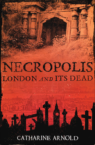 Bilderesultat for necropolis london and its dead by catharine arnold