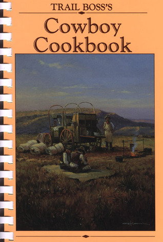Trail Boss's Cowboy Cookbook by Various