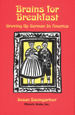 Brains for Breakfast: Growing Up German in America