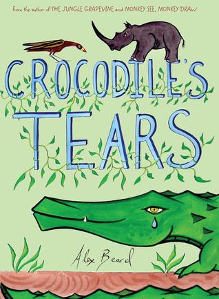 Crocodile's Tears by Alex Beard
