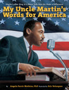 My Uncle Martin's Words for America by Angela Farris Watkins