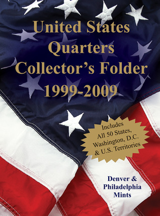United States Quarters Collector's Folder 1999-2009: Denver  Philadelphia Mints