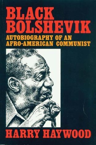 Black Bolshevik by Harry Haywood