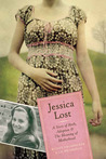 Jessica Lost: A Story of Birth, Adoption  The Meaning of Motherhood