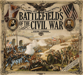 Battlefields of the Civil War: The Battles that Shaped America