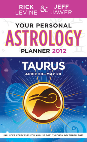 Ebook Your Personal Astrology Guide 2012 Taurus by Rick Levine PDF!