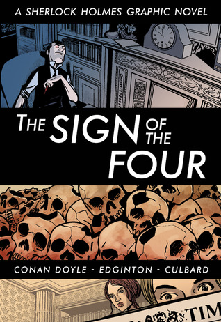 The Sign of the Four: A Sherlock Holmes Graphic Novel(Sherlock Holmes Graphic Novels Adaptation 3)