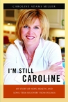 I'm Still Caroline: My Story of Hope, Health, and Long-term Recovery from Bulimia