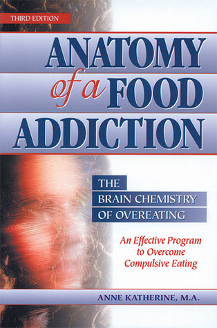 Anatomy Of A Food Addiction The Brain Chemistry Of Overeating An