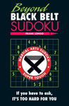 Beyond Black Belt Sudoku: If you have to ask, it's too hard for you.