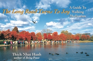 The Long Road Turns to Joy by Thich Nhat Hanh