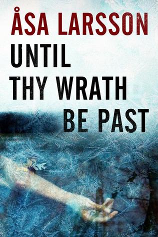 Until Thy Wrath be Past (Rebecka Martinsson, #4)