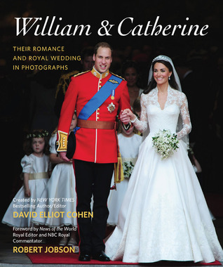 WilliamCatherine: Their Romance and Royal Wedding in Photographs