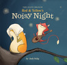 Red & Yellow's Noisy Night by Josh Selig