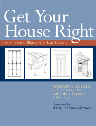 Get Your House Right: Architectural Elements to Use  Avoid by Marianne Cusato