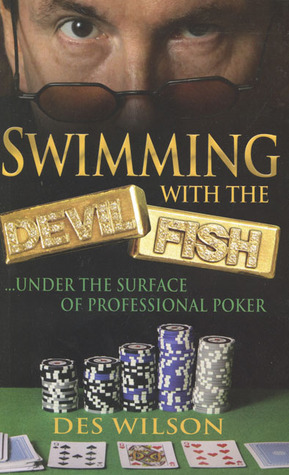 Swimming with the Devil Fish: The Colourful Story of the UK's Number 1 Poker Player