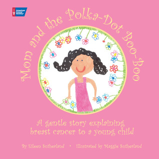 Mom and the Polka-Dot Boo-Boo by Eileen Sutherland