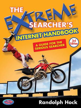 The Extreme Searcher's Internet Handbook by Randolph Hock