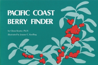Pacific Coast Berry Finder by Glenn Keator