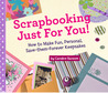 Scrapbooking Just for You! by Candice Ransom