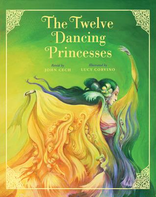 The Twelve Dancing Princesses by John Cech