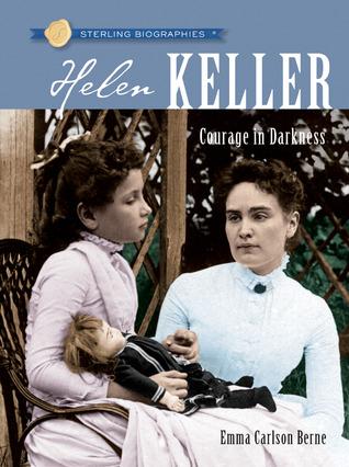 Helen Keller: Courage in Darkness