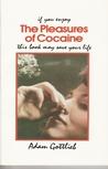 The Pleasures of Cocaine
