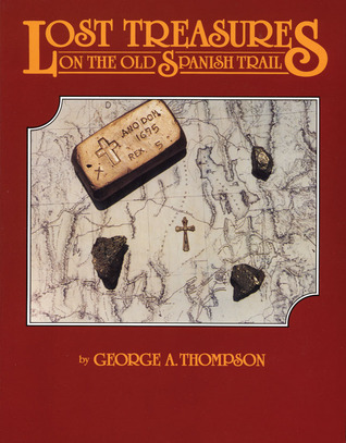 Lost Treasures on the Old Spanish Trail