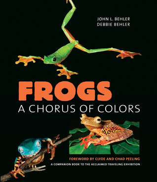 Frogs: a chorus of colors by John L. Behler