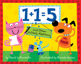 1+1=5 and Other Unlikely Additions by David LaRochelle