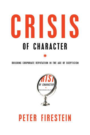 Crisis of Character: Building Corporate Reputation in the Age of Skepticism PDF Download