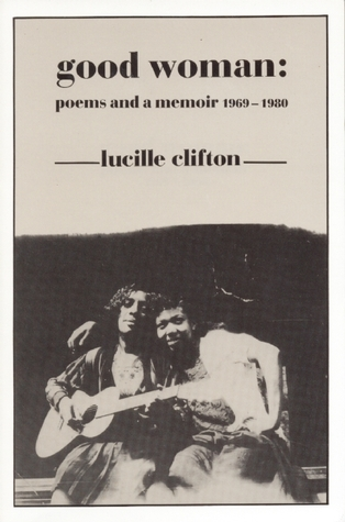 Good Woman by Lucille Clifton